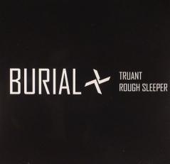 Burial - Truant-Rough Sleeper