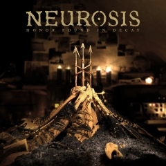 Neurosis_Honor Found In Decay