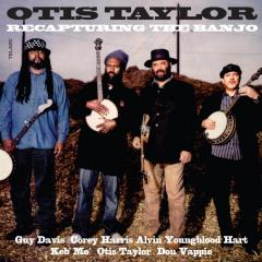 Otis Taylor - Recapturing The Banjo