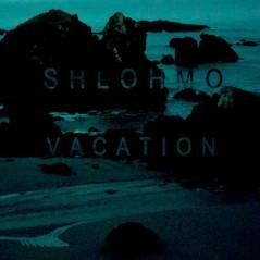 Shlohmo - Vacation