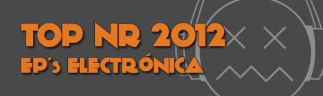 TOP NR 2012 EP's electrónica