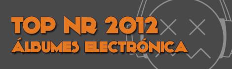 TOP NR 2012 Álbumes Electrónica