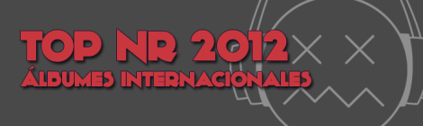 TOP NR 2012 - Álbumes internacionales