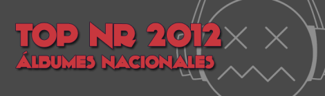 TOP NR 2012 - Álbumes nacionales