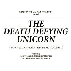 Motorpsycho & Stale Storlokken - The Death Defying Unicorn