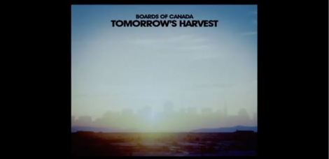 Boards of Canada - Tomorrow's Harvest teaser