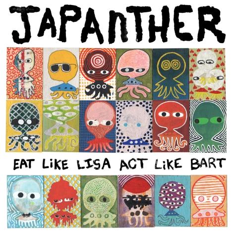 Japanther - Eat Like Lisa Act Like Bart