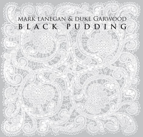 Mark Lanegan & Duke Garwood - Black Pudding